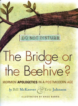 The Bridge or the Beehive? Mormon Apologetics in a Postmodern Age